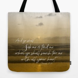 Ocean Sunrise: Seek Him with your whole Heart Scripture Tote Bag