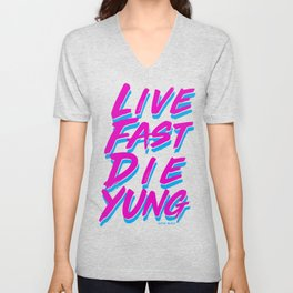 Live Fast Die Yung Unisex V-Neck