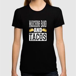 Marching Band and Tacos Funny Taco T-shirt