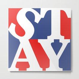 Patriotic Stay Metal Print