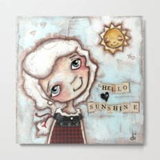 Hello Sunshine - by Diane Duda Metal Print