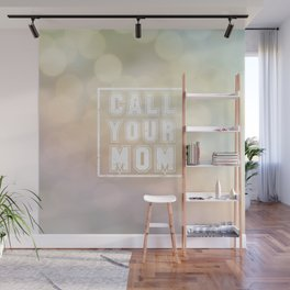Call Your Mom Wall Mural