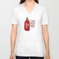 sriracha V-neck T-shirts featuring TRUE LOVE by Josh LaFayette