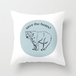 Save the Bears! Throw Pillow