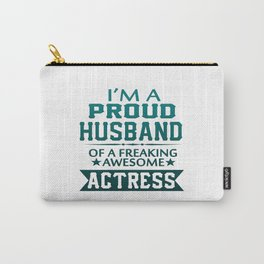 I'M A PROUD ACTRESS'S HUSBAND Carry-All Pouch