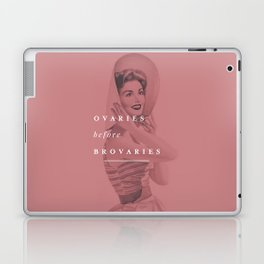 Ovaries Before Brovaries Laptop & iPad Skin
