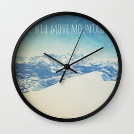 She will move mountains Wall Clock