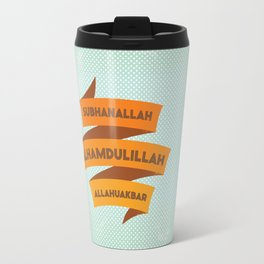 Subhanallah Alhamdulillah Allahuakbar Travel Mug