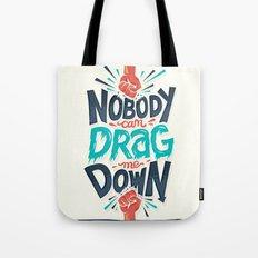 Nobody can drag me down Tote Bag