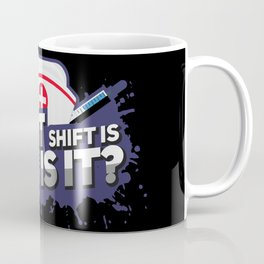 Night Shift is awesome! What day is it? - Funny Nursing Gifts Coffee Mug