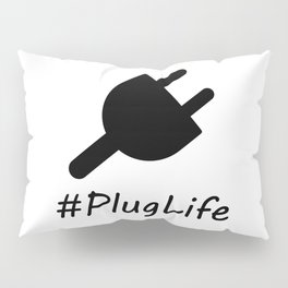 #PlugLife Plug Pillow Sham