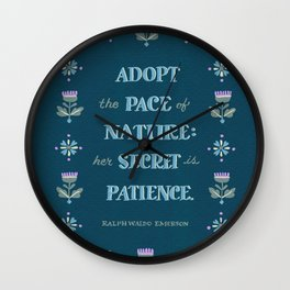 Adopt The Pace of Nature Wall Clock