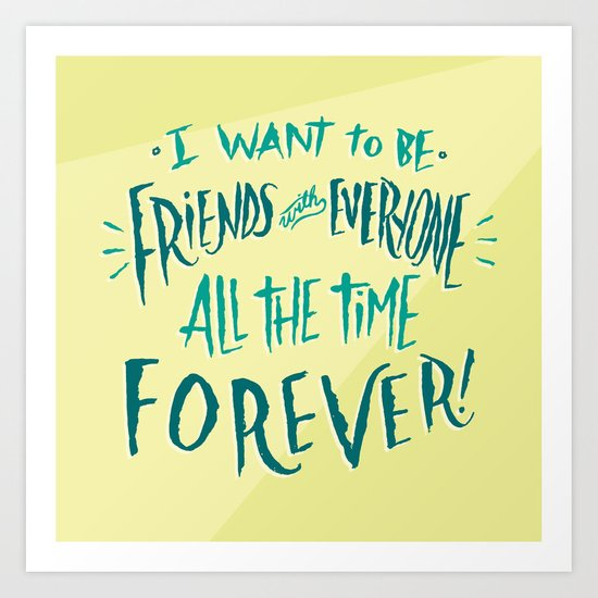 Friends With Everyone Art Print