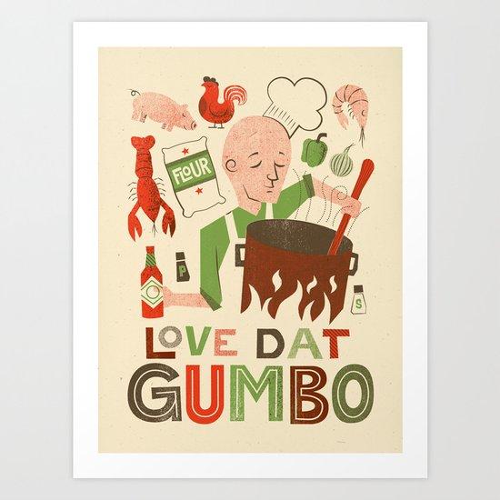 Love Dat Gumbo Art Print