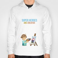 super heroes Hoodies featuring Super Heroes Are Creative by youngmindz