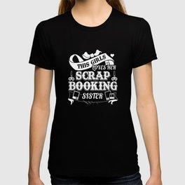 Scrapbooking Scrapbooking Sister T-shirt
