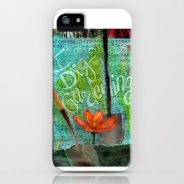I DIG Gardening iPhone Case