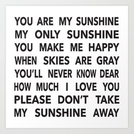 You Are My Sunshine in Black Art Print