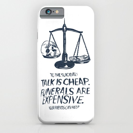Talk Is Cheap. Funerals Are Expensive. iPhone & iPod Case