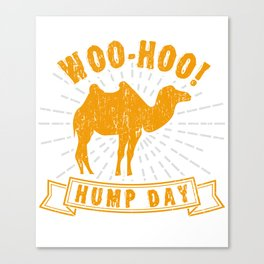 Woo-Hoo Hump Day Wednesday T-Shirt Camel Day Tee Canvas Print