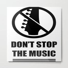 Don't Stop The Music Metal Print