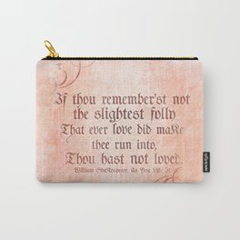 The folly of Love - As You Like It - Shakespeare Love Quote Carry-All Pouch