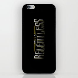 Be Relentless iPhone Skin
