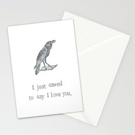I Just Cawed To Say I Love You Stationery Cards