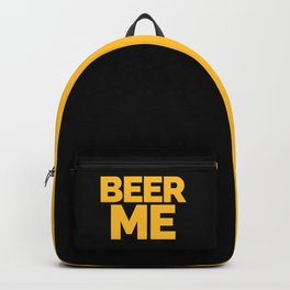 Beer Me Funny Quote Backpack