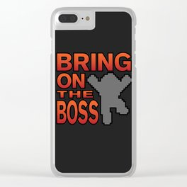 Bring On The Boss Clear iPhone Case