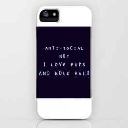 Anti Social But I Love Pups and Bold Hair iPhone Case