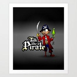 Talk like a Pirate Art Print