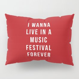 Live Music Festival Quote Pillow Sham