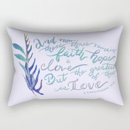 The Greatest of These is Love - 1 Corinthians 13:13 Rectangular Pillow