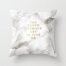 The earth without art is just 'eh' Deko-Kissen