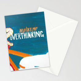 no place for OVERTHINKING Stationery Cards