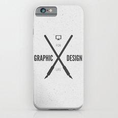 Graphic Design For Life. iPhone 6s Slim Case