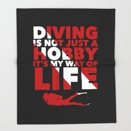 Scuba diving is my way of life Throw Blanket
