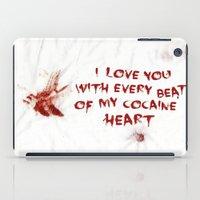 cocaine iPad Cases featuring COCAINE LOVE by Beauty Killer Art
