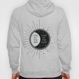 Live by the Sun Love by the Moon Hoody