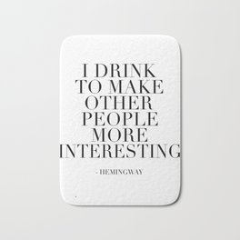 QUOTE, I Drink To Make Other People More Interesting,Bar Decor,Drink Quote,Alcohol Sign,Home Bar Dec Bath Mat