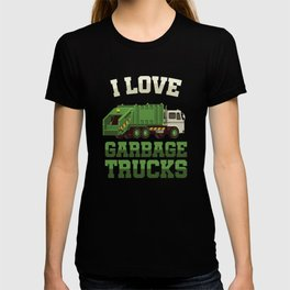 I Love Garbage Truck Collectors Vehicle Automotive Mechanic Truck Drivers Cleanliness Gift T-shirt