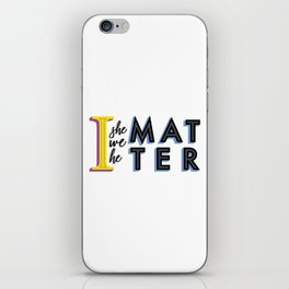 We all matter iPhone Skin