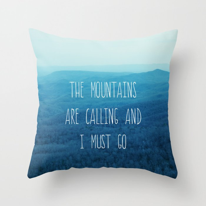 The mountains are calling and i must go throw pillow by for The mountains are calling and i must go metal sign