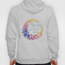 Beauty is all around you Hoody