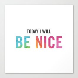 New Year's Resolution Poster - Today I Will BE NICE Canvas Print