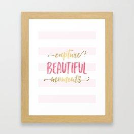 Capture Beautiful Moments Framed Art Print