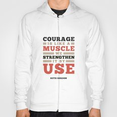 Courage Is Like A Muscle Hoody