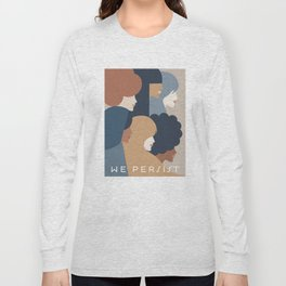Girl Power portrait - we persist - Earthy #girlpower Long Sleeve T-shirt