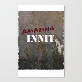 Amazing Innit Canvas Print